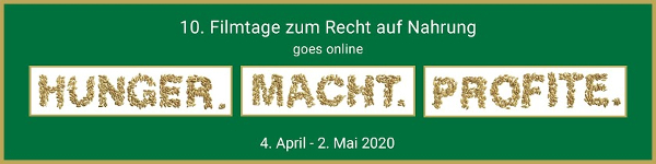 Hunger.Macht.Profite - Filmfestival goes online!